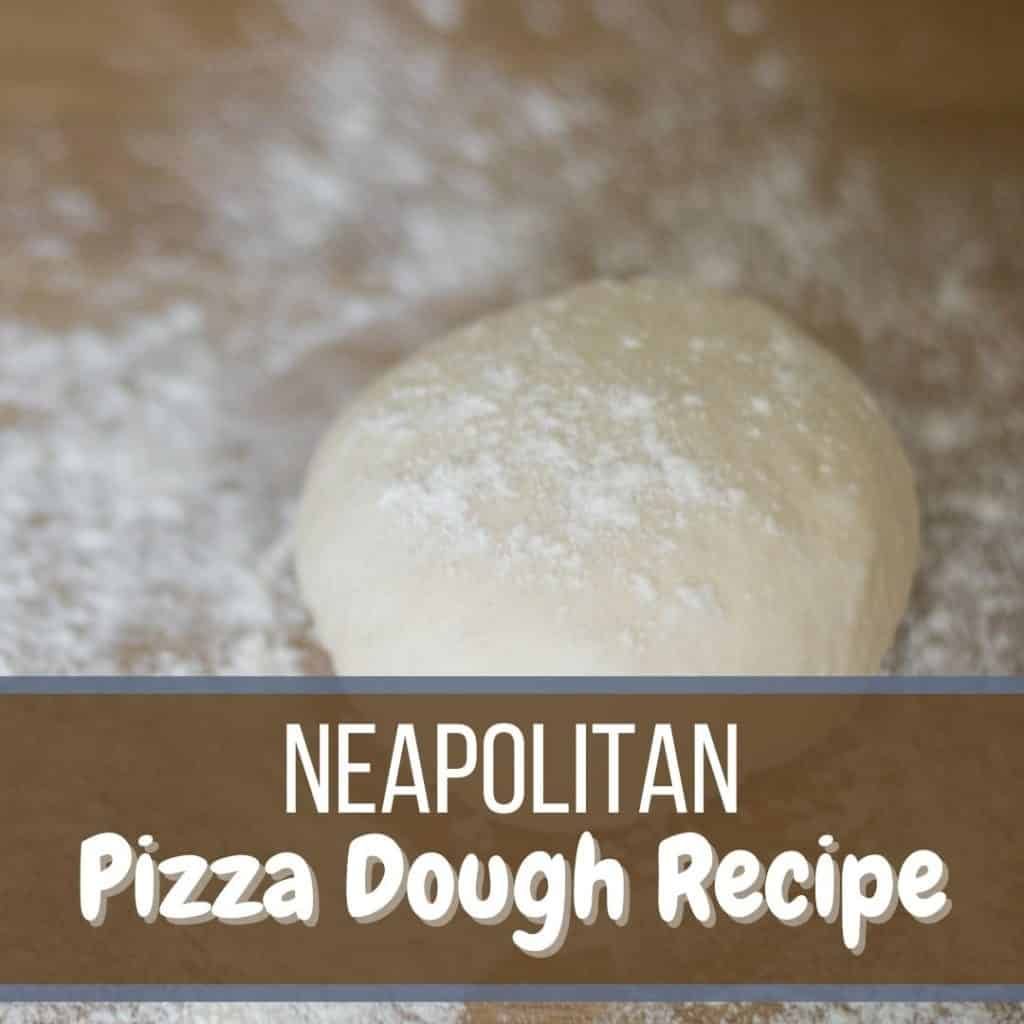 Featured Image of Neapolitan Pizza Dough Recipe