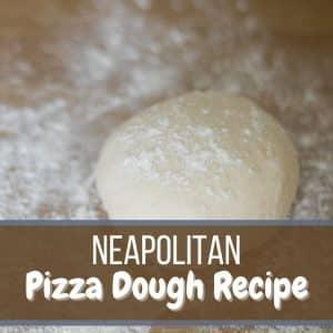 Featured Image of Neapolitan Pizza Dough Recipe