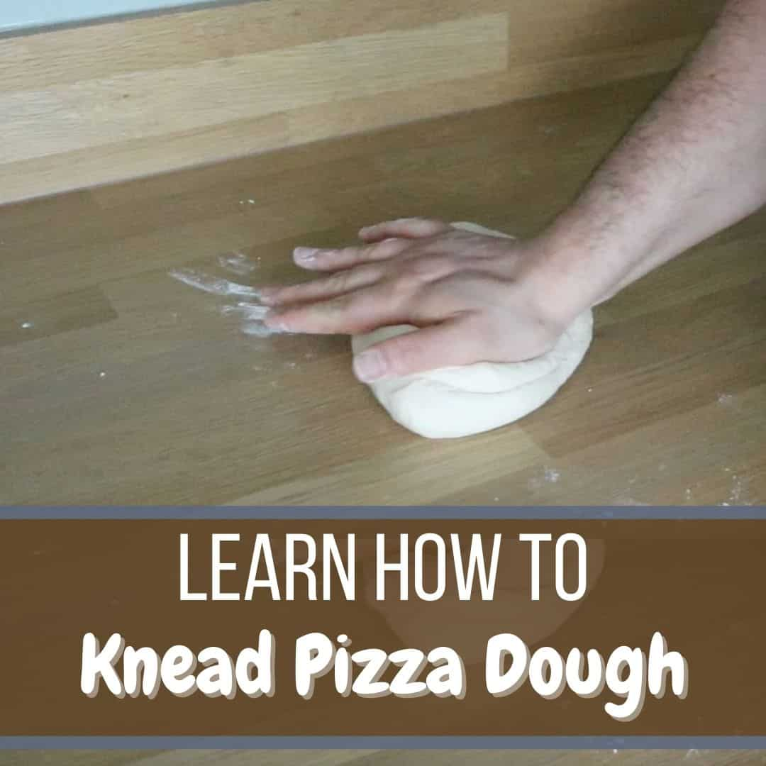 Learn How To Knead PIzza Dough